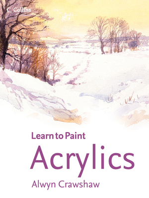 Vignette du livre Acrylics (Learn to Paint)