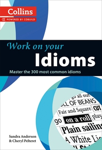 Vignette du livre Idioms: B1-C2 (Collins Work on Your…)