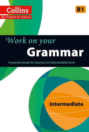Vignette du livre Grammar: B1 (Collins Work on Your…)