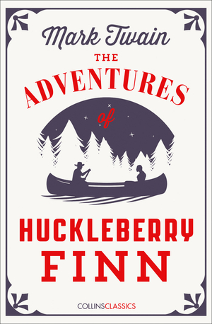 Vignette du livre The Adventures Of Huckleberry Finn (Collins Classics)