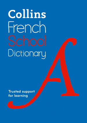Vignette du livre French School Dictionary: Trusted support for learning (Collins School Dictionaries)