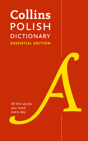 Vignette du livre Polish Essential Dictionary: All the words you need, every day (Collins Essential)