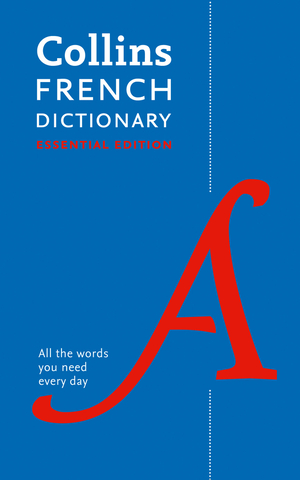 Vignette du livre French Essential Dictionary: All the words you need, every day (Collins Essential)