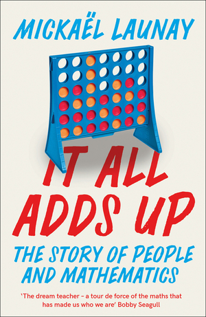 Vignette du livre It All Adds Up: The Story of People and Mathematics