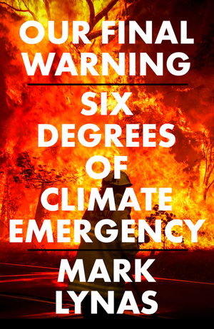 Vignette du livre Our Final Warning: Six Degrees of Climate Emergency