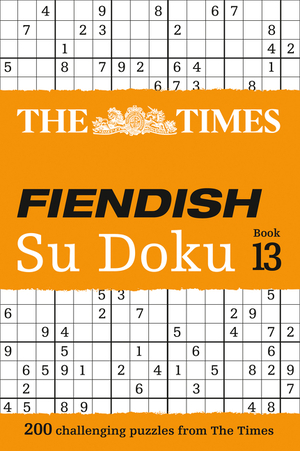 Vignette du livre The Times Fiendish Su Doku Book 13: 200 challenging Su Doku puzzles (The Times Fiendish)