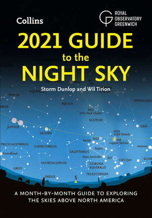 Vignette du livre 2021 Guide to the Night Sky: A month-by-month guide to exploring the skies above North America