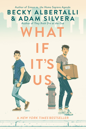 What If It's Us, Adam Silvera