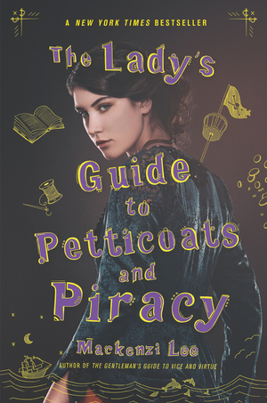 Vignette du livre The Lady's Guide to Petticoats and Piracy