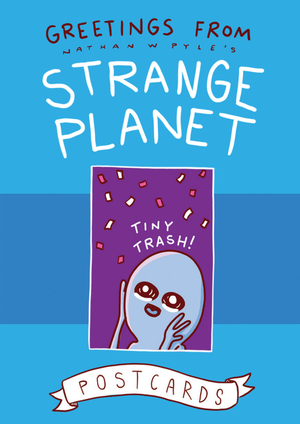 Vignette du livre Greetings from Strange Planet