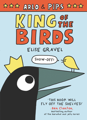 Vignette du livre Arlo & Pips: King of the Birds