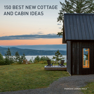 Vignette du livre 150 Best New Cottage and Cabin Ideas