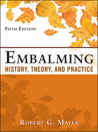 Vignette du livre Embalming: History, Theory, and Practice, Fifth Edition