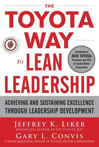 Vignette du livre The Toyota Way to Lean Leadership:  Achieving and Sustaining Excellence through Leadership Development