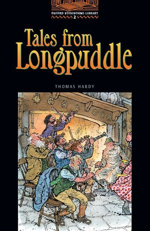 Vignette du livre Oxford Bookworms Library: Level 2 (700 headwords) Tales from Longpuddle