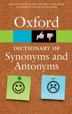 Vignette du livre The Oxford Dictionary of Synonyms and Antonyms