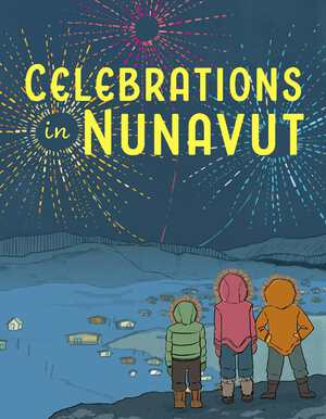 Vignette du livre Celebrations in Nunavut (English)