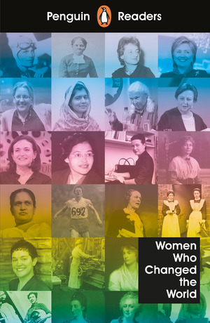 Vignette du livre Penguin Readers Level 4: Women Who Changed the World