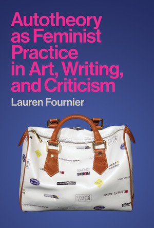 Vignette du livre Autotheory as Feminist Practice in Art, Writing, and Criticism