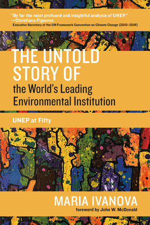Vignette du livre The Untold Story of the Worlds Leading Environmental Institution