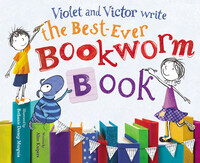 Vignette du livre Violet and Victor Write the Best-Ever Bookworm Book