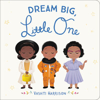 Vignette du livre Dream Big, Little One