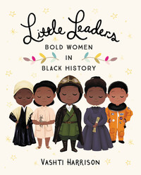 Vignette du livre Little Leaders: Bold Women in Black History