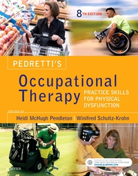 Vignette du livre Pedretti's Occupational Therapy: Practice Skills for Physical Dysfunction, 8e