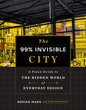 Vignette du livre The 99% Invisible City