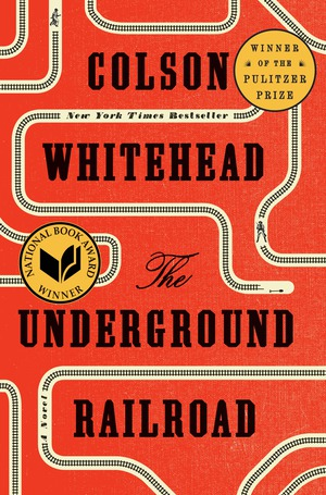 Vignette du livre The Underground Railroad (Pulitzer Prize Winner) (National Book Award Winner) (Oprah's Book Club)