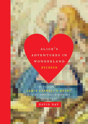 Vignette du livre Alice's Adventures in Wonderland Decoded