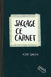 Saccage ce carnet - Keri Smith