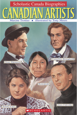 Vignette du livre Scholastic Canada Biographies: Canadian Artists