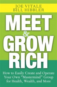 "Vignette du livre Meet and Grow Rich: How to Easily Create and Operate Your Own ""Mastermind"" Group for Health, Wealth, and More"