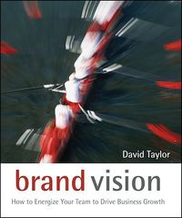 Vignette du livre Brand Vision: How to Energize Your Team to Drive Business Growth