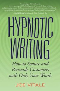 Vignette du livre Hypnotic Writing: How to Seduce and Persuade Customers with Only Your Words