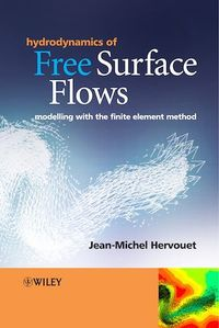 Vignette du livre Hydrodynamics of Free Surface Flows: Modelling with the Finite Element Method