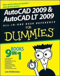 Vignette du livre AutoCAD 2009 and AutoCAD LT 2009 All-in-One Desk Reference For Dummies