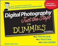 Vignette du livre Digital Photography Just the Steps<sup><small>TM</small></sup> For Dummies<sup>®</sup>