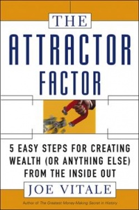 Vignette du livre The Attractor Factor: 5 Easy Steps for Creating Wealth (or Anything Else) from the Inside Out