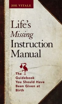 Vignette du livre Life's Missing Instruction Manual: The Guidebook You Should Have Been Give at Birth