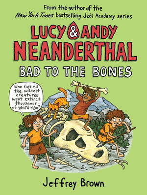 Vignette du livre Lucy & Andy Neanderthal: Bad to the Bones
