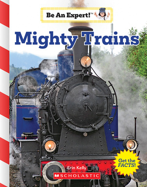Vignette du livre Mighty Trains (Be an Expert!)