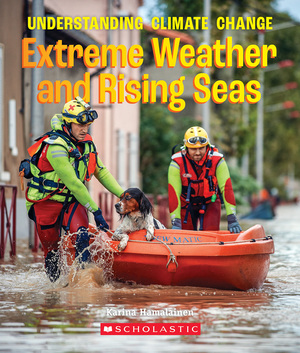 Vignette du livre The Extreme Weather and Rising Seas (A True Book: Understanding Climate Change)