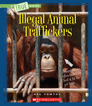 Vignette du livre A A True Book - The New Criminals: Illegal Animal Traffickers