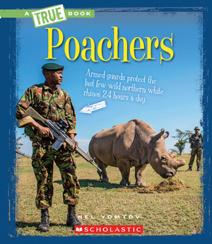 Vignette du livre Poachers (A True Book: The New Criminals)
