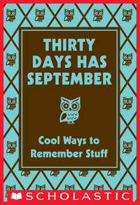 Vignette du livre Thirty Days Has September: Cool Ways to Remember Stuff