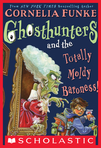 Vignette du livre Ghosthunters #3: Ghosthunters and the Totally Moldy Baroness!