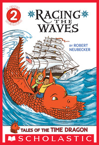 Vignette du livre Scholastic Reader Level 2: Tales of the Time Dragon #2: Racing the Waves