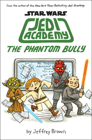 Vignette du livre The Phantom Bully (Star Wars: Jedy Academy #3)